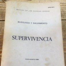 Militaria: ANTIGUO MANUAL DE LAS FUERZAS ARMADAS - SUPERVIVENCIA - BUSQUEDA Y SALVAMENTO - AÑO 1969 - USAF -. Lote 113002207