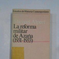 Militaria: LA REFORMA MILITAR DE AZAÑA, 1931-1933. MICHAEL ALPERT. SIGLO XXI EDITORES. TDK15. Lote 113062823
