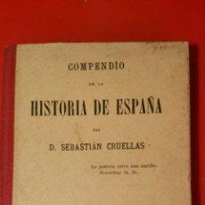 Militaria: COMPENDIO DE LA HISTORIA DE ESPAÑA POR SEBASTIAN CRUELLAS 1901. Lote 113081715
