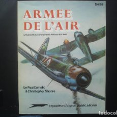 Militaria: ARMEE DE L`AIR. A PICTORIAL HISTORY OF THE FRENCH AIR FORCE 1937-1945. SQUADRON SIGNAL. Lote 113147507