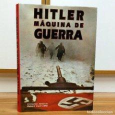 Militaria: WW2 - HITLER MAQUINA DE GUERRA - ROBERT CECIL - WEHRMACHT FRENT RUSO BERLIN FRANCIA. Lote 113199443