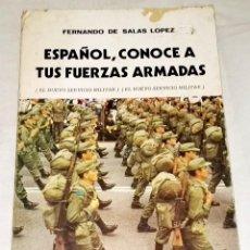 Militaria: ESPAÑOL, CONOCE A TUS FUERZAS ARMADAS; FERNANDO DE SALAS LOPEZ - 1986. Lote 113278115