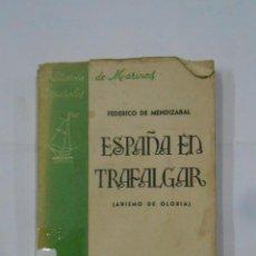 Militaria: ESPAÑA EN TRAFALGAR (ABISMO DE GLORIA). - MENDIZABAL, FEDERICO DE. EDICIONES PATRIA. TDK281. Lote 113325931