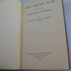 Militaria: THE RIVER WAR, THE RECONQUEST OF THE SOUDAN THE RT. HON WINSTON CHURCHILL. 1933. EYRE & SPOTTISWOODE. Lote 113530191