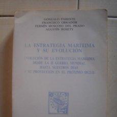 Militaria: LA ESTRATEGIA MARÍTIMA Y SU EVOLUCIÓN. GONZALO PARENTE Y OTROS. EDITORIAL NAVAL, 1992. Lote 113628743