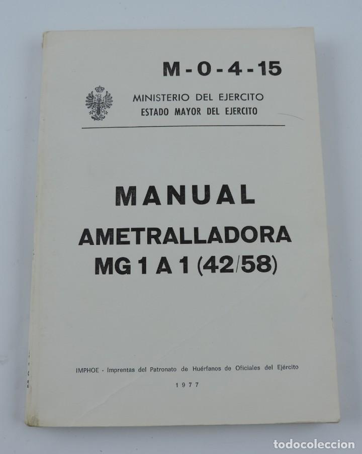 MANUAL AMETRALLADORA MG 1 A 1 (42/58). AÑO 1977. SIRVE TAMBIÉN PARA LA MG42 ALEMANA. TIENE 200 PÁGIN (Militar - Libros y Literatura Militar)