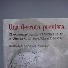 Militaria: HERNAN RODRIGO VELASCO. UNA DERROTA PREVISTA. Lote 113822563