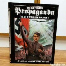 Militaria: WW2 - PROPAGANDA - EL ARTE DE LA PERSUASION EN LA SEGUNDA GUERRA MUNDIAL - NAZISMO FASCISMO. Lote 113899215