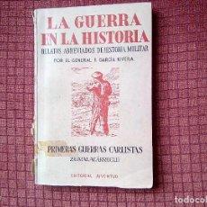Militaria: LA GUERRA EN LA HISTORIA.PRIMERAS GUERRAS CARLISTAS. ZUMALACARREGUI. Lote 113907211