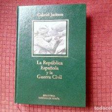Militaria: LA REPÚBLICA ESPAÑOLA Y LA GUERRA CIVIL. GABRIEL JACKSON. Lote 113907295