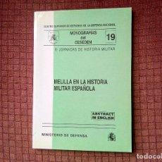 Militaria: MELILLA EN LA HISTORIA MILITAR ESPAÑOLA. CESEDEN. MINISTERIO DEFENSA. Lote 113910227