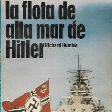 Militaria: LA FLOTA DE ALTA MAR DE HITLER - ARMAS LIBRO Nº 7 (1977). Lote 113999243