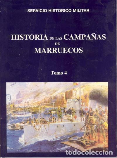 HISTORIA DE LAS CAMPAÑAS DE MARRUECOS TOMO IV (Militar - Libros y Literatura Militar)