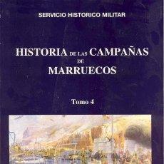 Militaria: HISTORIA DE LAS CAMPAÑAS DE MARRUECOS TOMO IV. Lote 161280337