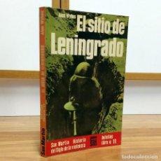 Militaria: WW2 - EL SITIO DE LENINGRADO - ALAN WYKES - SAN MARTIN - SEGUNDA GUERRA MUNDIAL - RUSIA. Lote 114115819