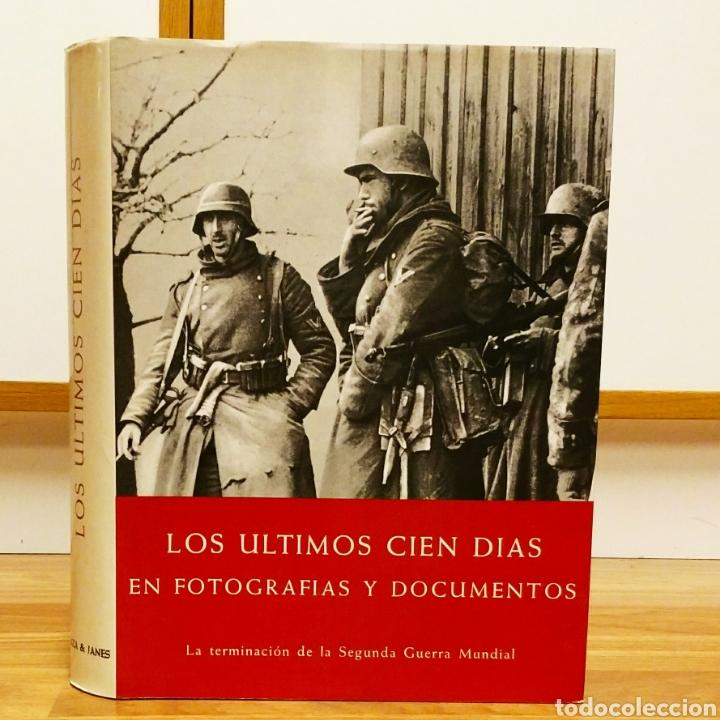 WW2 - LOS ULTIMOS CIEN DÍAS EN FOTOGRAFÍAS Y DOCUMENTOS - HANS DOLLINGER (Militar - Libros y Literatura Militar)