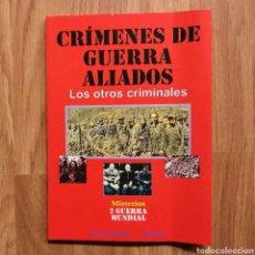 Militaria: WW2 - CRÍMENES DE GUERRA ALIADOS. JOSÉ ANTONIO SOLÍS - SEGUNDA GUERRA MUNDIAL, HITLER, III REICH. Lote 114195342