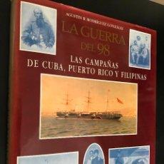 Militaria: LA GUERRA DEL 98: LAS CAMPAÑAS DE CUBA, PUERTO RICO Y FILIPINAS. Lote 114361011
