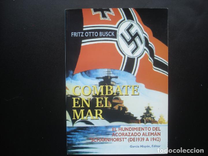 COMBATE EN EL MAR. EL HUNDIMIENTO DEL ACORAZADO ALEMÁN SCHARNHORST. KRIEGSMARINE (Militar - Libros y Literatura Militar)