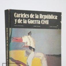 Militaria: LIBRO TAPA DURA - CARTELES DE LA REPÚBLICA Y DE LA GUERRA CIVIL - ED. LA GAYA CIENCIA, 1978. Lote 114424135