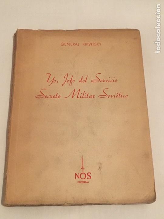 LIBRO YO, EL JEFE DEL SERVICIO SECRETO MILITAR SOVIETICO. GENERAL KRIVITSKY (Militar - Libros y Literatura Militar)