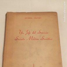 Militaria: LIBRO YO, EL JEFE DEL SERVICIO SECRETO MILITAR SOVIETICO. GENERAL KRIVITSKY. Lote 114478723