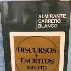 Militaria: DISCURSOS Y ESCRITOS (1943 - 1973) - ALMIRANTE CARRERO BLANCO. Lote 114511423