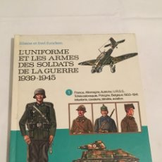 Militaria: LIBRO UNIFORMES MILITARES L'UNIFORME ET LES ARMES DES SOLDATS DE LA GUERRE 1939-1945. FUNCKEN. Lote 114536796