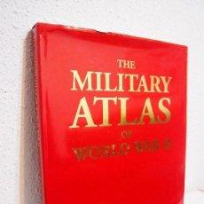 Militaria: THE MILITARY ATLAS OF THE WORLD WAR II. CHRIS BISHOP. Lote 114717691