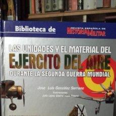 Militaria: R. ESPAÑOLA DE HISTORIA MILITAR. UNIDADES Y MATERIAL DEL EJERCITO DEL AIRE SEGUNDA GUERRA MUNDIAL.. Lote 114935411