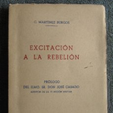 Militaria: EXCITACIÓN A LA REBELIÓN . POR C. MARTINEZ BURGOS. IMPRENTA LOZANO. BURGOS 1939. CON DEDICATORIA.. Lote 115126823
