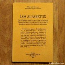Militaria: LOS ALFABETOS: LOS ANTIGUOS SIGNOS USADOS POR EL HOMBRE EN LA CONSTRUCCIÓN DEL MUNDO CIVILIZADO. Lote 115129399