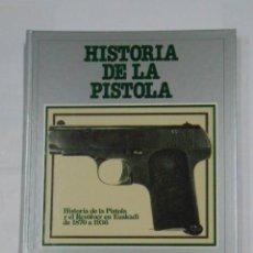 Militaria: HISTORIA DE LA PISTOLA Y EL REVOLVER EN EUSKADI DE 1870 A 1936. EDICIONES VASCAS. TDK156. Lote 115178823