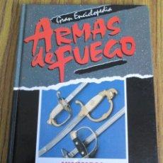 Militaria: AVANCARGA Y ARMAS BLANCAS - GRAN ENCICLOPEDIA ARMAS DE FUEGO - CON ABUNDANTES FOTOGRAFÍAS A COLOR. Lote 115255491