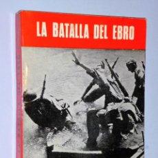 Militaria: LA BATALLA DEL EBRO.. Lote 115277183