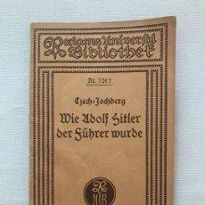 Militaria: LIBRO WIE ADOLF HITLER DER FÜHRER WURDE, 1933, TERCER REICH, NAZI, NSDAP. Lote 115297447