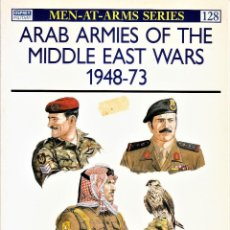 Militaria: MEN-AT-ARMS SERIES: ARAB ARMIES OF THE MIDDLE EAST WARS 1948-73. OSPREY. Lote 115517991