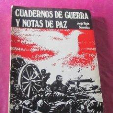 Militaria: CUADERNOS DE GUERRA Y NOTAS DE PAZ JORGE VIGON. Lote 115646595