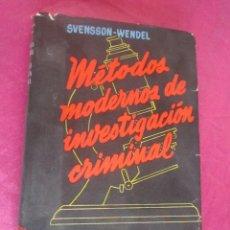 Militaria: MÉTODOS MODERNOS DE INVESTIGACIÓN CRIMINAL. SVENSSON WENDEL. BARCELONA. 1967.. Lote 115648027