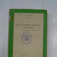 Militaria: EL ESPIRITU MILITAR ESPAÑOL. REPLICA A ALFREDO DE VIGNY. - VIGON, JORGE. 1950. TDK297. Lote 115787203