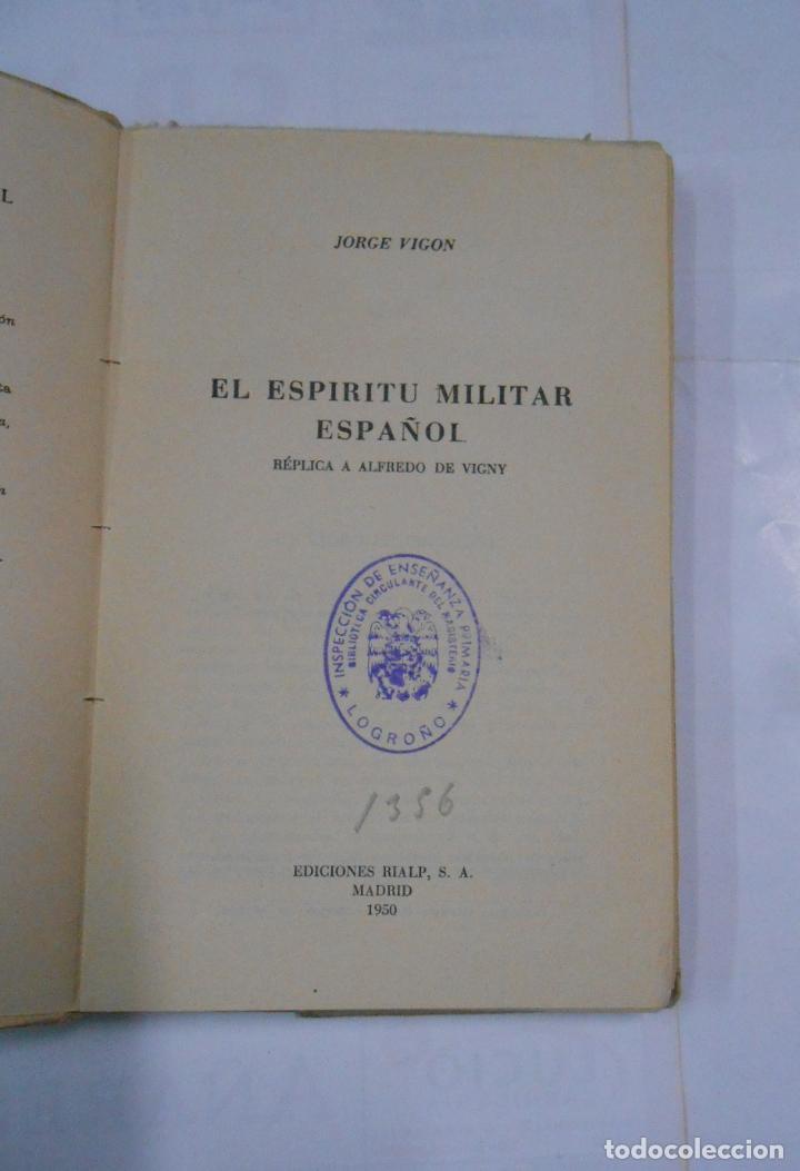 Militaria: EL ESPIRITU MILITAR ESPAÑOL. REPLICA A ALFREDO DE VIGNY. - VIGON, JORGE. 1950. TDK297 - Foto 3 - 115787203