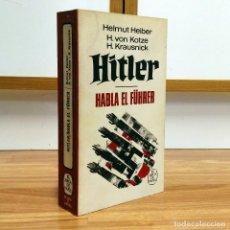 Militaria: WW2 - HITLER - HABLA EL FUHRER - HELMUT HEIBER - SEGUNDA GUERRA MUNDIAL. Lote 116071963