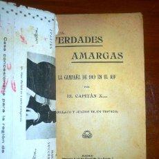 Militaria: VERDADES AMARGAS: LA CAMPAÑA DE 1909 EN EL RIF : (RELATO Y JUICIOS DE UN TESTIGO) / POR EL CAPITÁN X. Lote 116083415