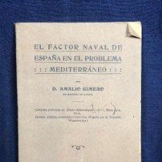 Militaria: EL FACTOR NAVAL DE ESPAÑA EN EL PROBLEMA MEDITERRANEO AMALIO GIMENO MARINA MAYO 191 BARCO MILITAR. Lote 116126319