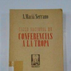 Militaria: CICLO NACIONAL DE CONFERENCIAS A LA TROPA. A. MACIA SERRANO. EPESA. TDK337. Lote 116324967