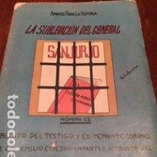 Militaria: LA SUBLEVACIÓN DEL GENERAL SANJURJO. Lote 116517851