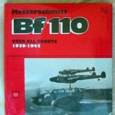 Militaria: MESSERSCHMITT BF 110 - OVER ALL FRONTS 1939-1945 - HOLGER NAUROTH / WERNER HELD VER SUMARIO Y FOTOS. Lote 116594731