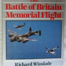 Militaria: THE BATTLE OF BRITAIN - MEMORIAL FLIGHT - RICHARD WINSLADE - VER SUMARIO Y FOTOS. Lote 129742812