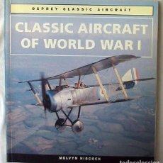 Militaria: CLASSIC AIRCRAFT OF WORLD WAR I - MELVYN HISCOCK - OSPREY 1994 - VER SUMARIO Y FOTOS. Lote 116630335