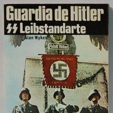 Militaria: LMV - GUARDIA DE HITLER,LEIBSTANDARTE.-ALAN WYKES.EDITORIAL SAN MARTIN.1997.. Lote 116720903
